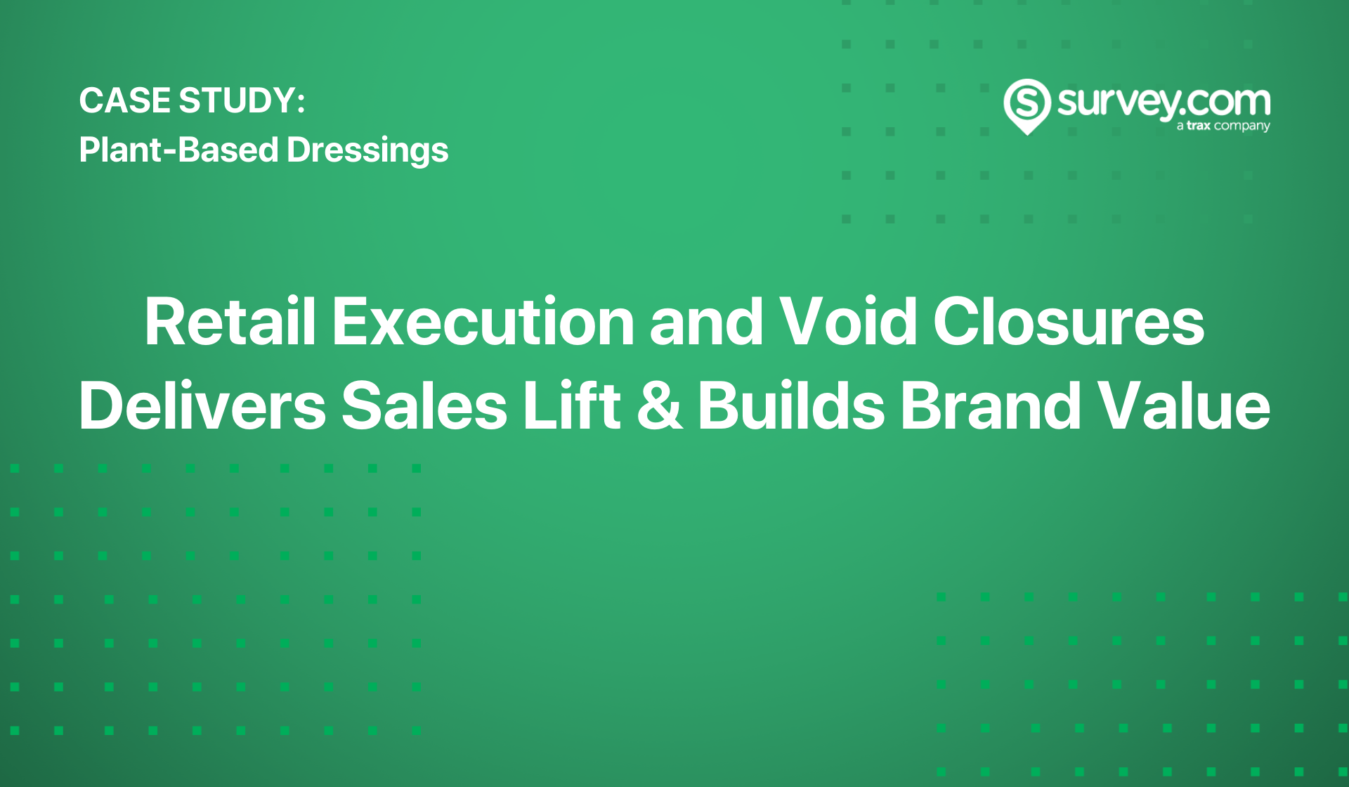 CaseStudy Plant-Based Dressing Retail Execution and Void Closures